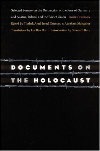 Documents on the Holocaust: Selected Sources on the...