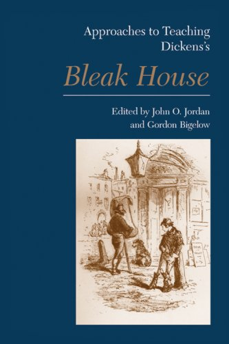 Approaches to Teaching Dickens's Bleak House (Approaches to Teaching World Literature)