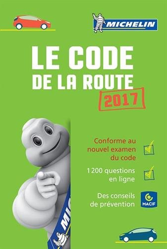 Le Code de la route 2017.- Boulogne-Billancourt : Michelin travel partner , DL 2016
