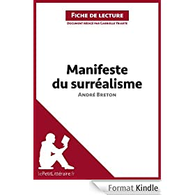 Le Manifeste du surr�alisme d'Andr� Breton (Fiche de lecture): Comprendre la litt�rature avec lePetitLitt�raire.fr
