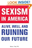 Sexism in America: Alive, Well, and Ruining Our Future