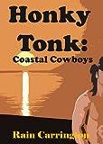Honky Tonk 2: Coastal Cowboys - Rain Carrington
