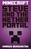 Minecraft: Steve and the Nether Portal. (Steves Minecraft Adventures Book 9)