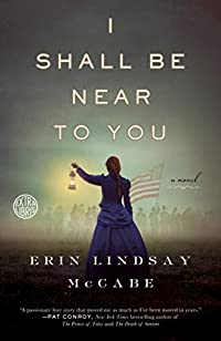 I Shall Be Near To You: A Novel by Erin Lindsay Mccabe ebook deal