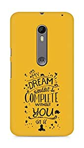 AMEZ my dream wouldnt have been complete without you Back Cover For Motorola Moto X Style
