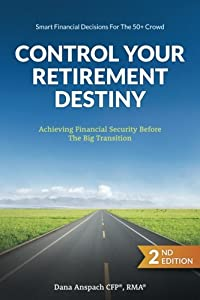 Control Your Retirement Destiny: Achieving Financial Security Before The Big Transition from A Book's Mind