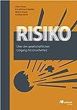Risiko: Über den gesellschaftlichen Umgang mit Unsicherheit