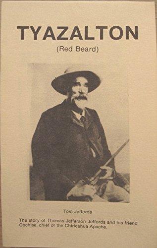 Tyazalton (Red Beard), The story of Thomas Jefferson Jeffords and his friend, Cochise PDF