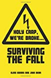 Surviving the Fall, Holy Crap, We're Broke