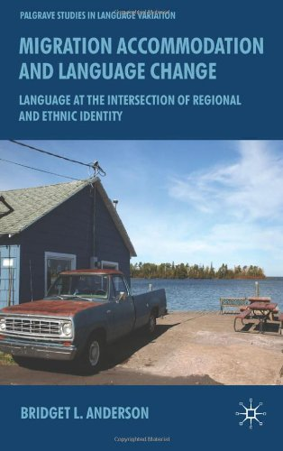 Migration Accomodation and Language Change Language at the Intersection of Regional and Ethnic Identity Palgrave Macmillian Studies in Language Variation