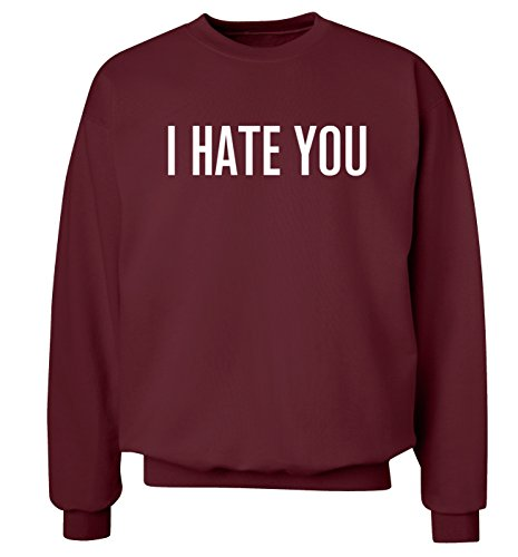 I hate you XS - 2XL sweater