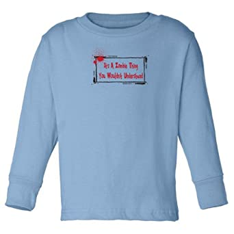Zombie Underground It's A Zombie Thing You Wouldn't Understand Long Sleeve Toddler T-Shirt (Light Blue, 3T)
