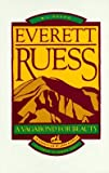 img - for W. L. Rusho: Everett Ruess (Pod) : A Vagabond for Beauty (Paperback); 1985 Edition book / textbook / text book