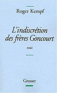 L'indiscrétion des frères Goncourt : essai, Kempf, Roger