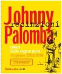 Recinzioni 2005/2006. Cotica della ragion pura: Johnny Palomba