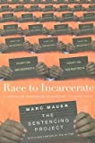 Race to Incarcerate [RACE TO INCARCERATE REVISE -OS]