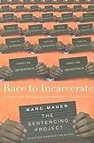 Race to Incarcerate [RACE TO INCARCERATE REVISE -OS]