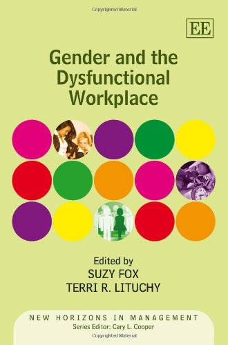 Gender and the Dysfunctional Workplace (New Horizons in Management series)