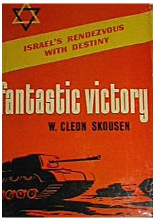 FANTASTIC VICTORY - Israel's Rendezvous with Destiny, W CLEON SKOUSEN