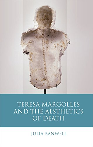 Teresa Margolles and the Aesthetics of Death (Iberian and Latin American Studies)