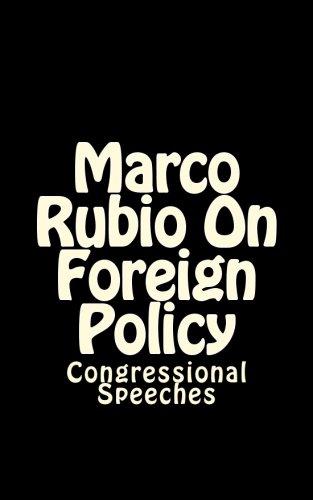Marco Rubio On Foreign Policy: Congressional Speeches