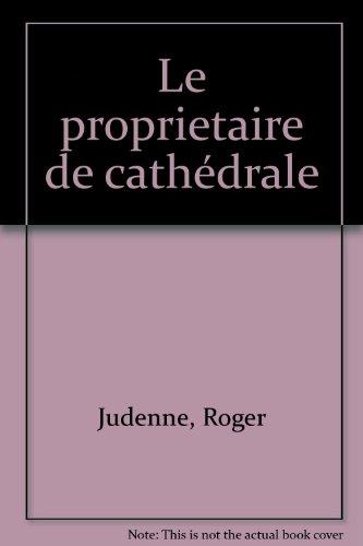 Le Propriétaire de cathédrale