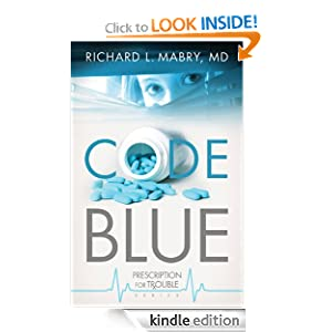 Code Blue: Prescription for Trouble Series #1