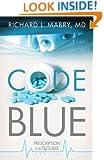 Code Blue: Prescription for Trouble Series #1