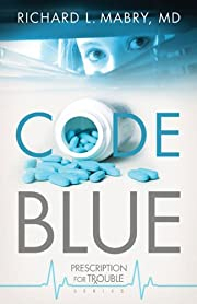 Code Blue: Prescription for Trouble Series
