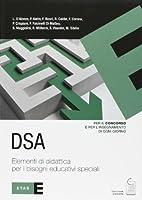 DSA. Elementi di didattica per i bisogni educativi speciali