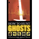 How to Hunt Ghosts : A Practical Guide