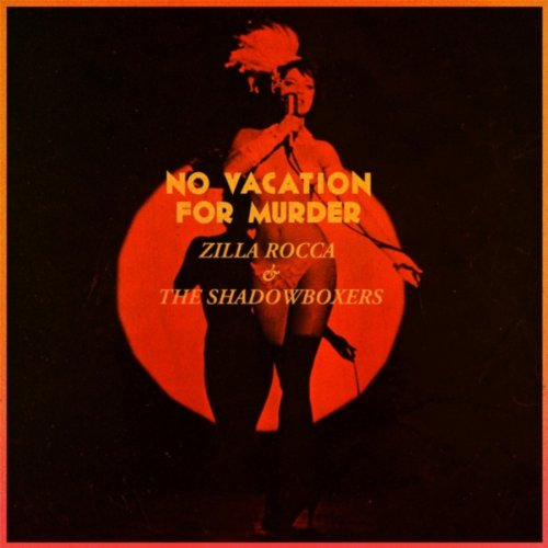 Zilla Rocca and The Shadowboxers-No Vacation For Murder-2014-FTD Download