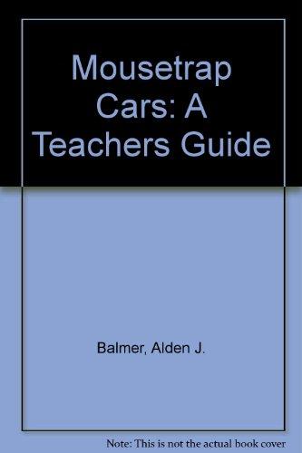Mousetrap Cars: A Teachers Guide [Paperback] by Balmer, Alden J.; Harnisch, Mike