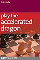 Play the Accelerated Dragon (English Edition)