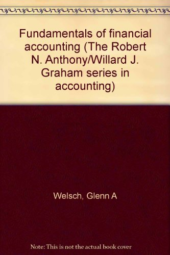 Fundamentals of financial accounting (The Robert N. Anthony/Will