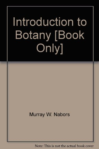 Introduction to Botany [Book Only], by Murray W. Nabors