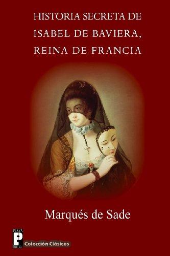 Historia secreta de Isabel de Baviera, reina de Francia (Spanish Edition)