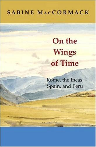 On the Wings of Time: Rome, the Incas, Spain, and Peru