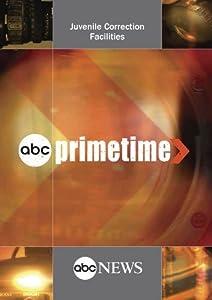 ABC News Primetime Juvenile Correction Facilities