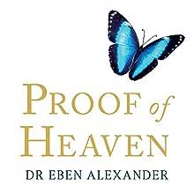 Proof of Heaven (       UNABRIDGED) by Dr Eben Alexander Narrated by Dr Eben Alexander