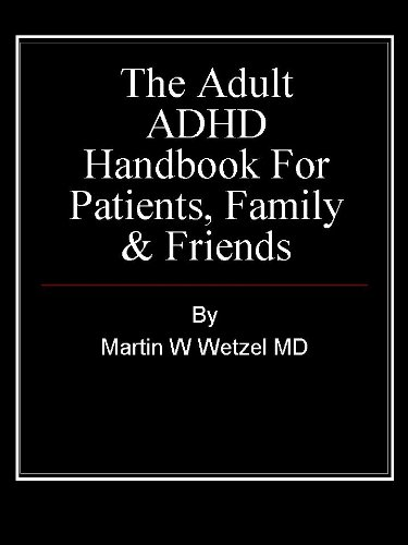 Martin W. Wetzel MD - The Adult ADHD Handbook for Patients, Family & Friends