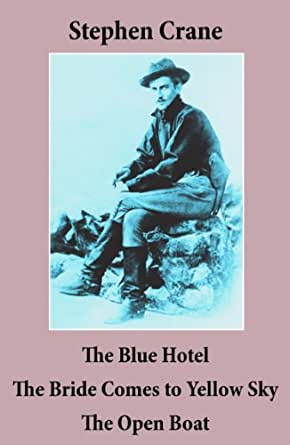 The Blue Hotel + The Bride Comes to Yellow Sky + The Open