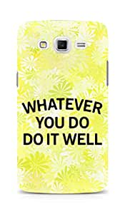 AMEZ whatever you do do it welly Back Cover For Samsung Galaxy Grand Max