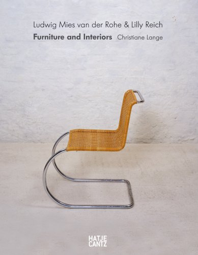 Mies Van Der Rohe and Lilly Reich: Furniture and Interiors