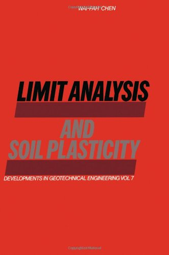 Limit Analysis and Soil Plasticity (Developments in Geotechnical Engineering)