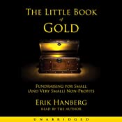 The Little Book of Gold: Fundraising for Small (and Very Small) Nonprofits | [Erik Hanberg]
