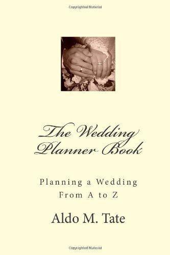 The Wedding Planner Book: Planning a Wedding From A to Z