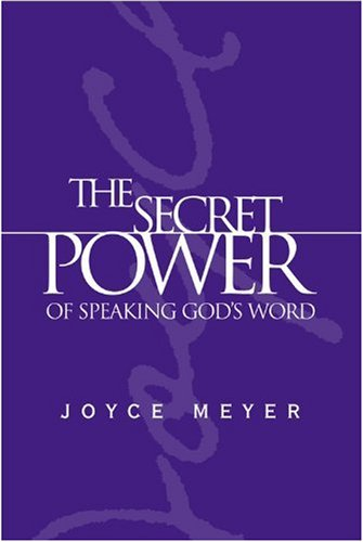 The Secret Power of Speaking God's Word (Meyer, Joyce)