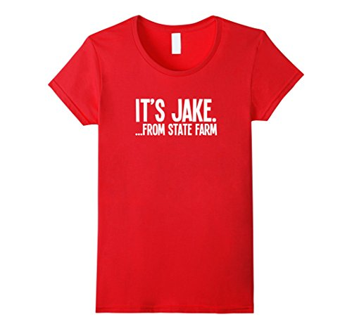 womens-its-jake-from-state-farm-funny-tv-commercial-t-shirt-medium-red