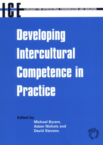 Developing Intercultural Competence in Practice (Languages for Intercultural Communication and Education, 1) (Language and Intercultural Communication for Education)
